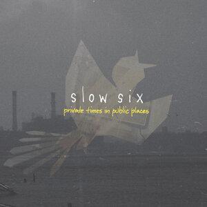 Slow Six