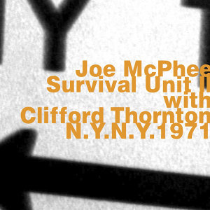 Joe McPhee & Survival Until II with Clifford Thompson 歌手頭像