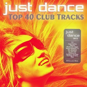 Just Dance 2012 - Top 40 Club Electro & House Hits 歌手頭像