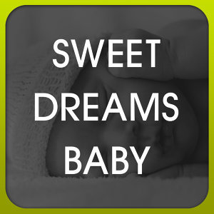 Sweet Dreams Baby
