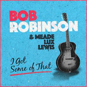 Bob Robinson & Meade Lux Lewis 歌手頭像
