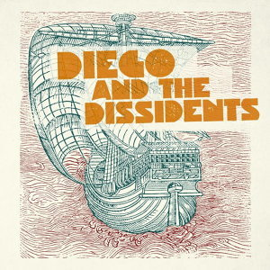 Diego And The Dissidents 歌手頭像