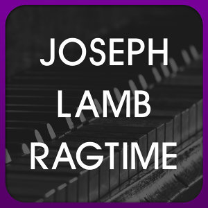 Joseph Lamb Ragtime 歌手頭像