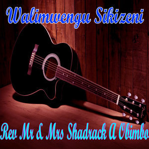 Rev Mr & Mrs Shadrack A Obimbo 歌手頭像