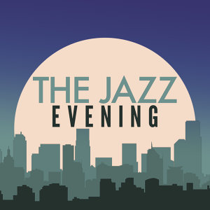 Chillout Cafe, Evening Chill Out Music Academy, The Jazz Masters 歌手頭像