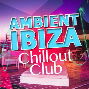 Ambiente, Café Chillout Music Club, Cafe Ibiza Chillout Lounge 歌手頭像
