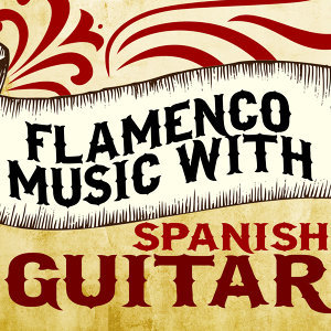 Música de España, Flamenco Music Musica Flamenca Chill Out 歌手頭像