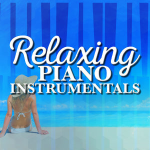 Instrumental Piano Music, Piano Music Songs, Relaxing Piano 歌手頭像