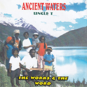 Ancient Waters Uncle T 歌手頭像
