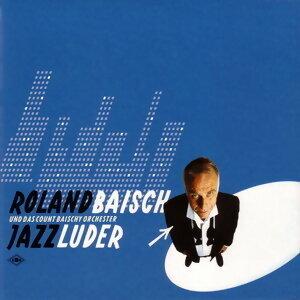 Roland Baisch und das Count Baischy Orchester 歌手頭像