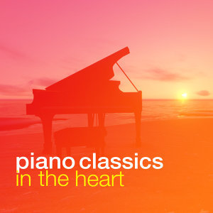 Piano Classics for the Heart, Piano Love Songs: Classic Easy Listening Piano Instrumental Music, Piano: Classical Relaxation 歌手頭像