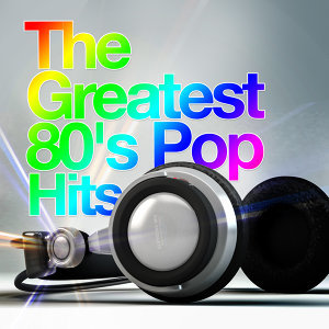 80s Greatest Hits, 80's Pop Super Hits, Compilation 80's 歌手頭像