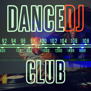 Dance DJ, Dance Hits, Dance Party Dj Club 歌手頭像
