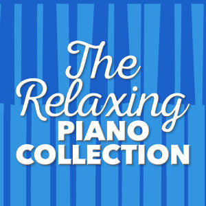 The Relaxing Classical Music Collection, Relaxed Piano Music, Relaxing Piano Music 歌手頭像