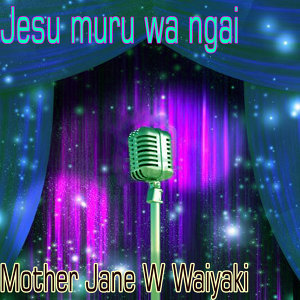Mother Jane W Waiyaki 歌手頭像