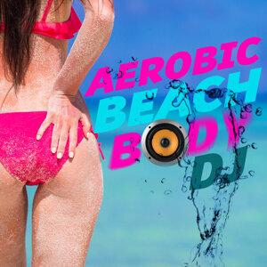 Aerobic Music Workout, Beach Body Workout, Bikini Workout DJ 歌手頭像