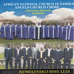 African National Church In Zambia Angels Church Choir Chiyanga Branch Nakonde 歌手頭像