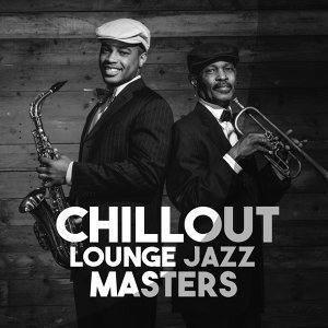 The Chillout Players, The Cocktail Lounge Players, The Jazz Masters 歌手頭像
