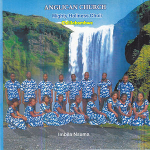 Anglican Church Mighty Holiness Choir Chililabombwe 歌手頭像
