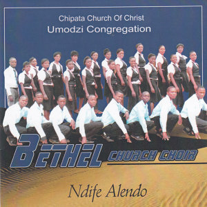 Chipata Church Of Christ Umodzi Congregation Bethel Church Choir 歌手頭像