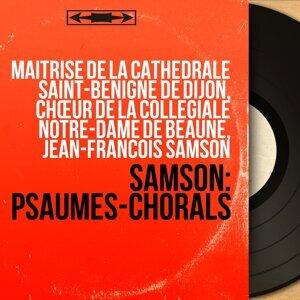 Maîtrise de la cathédrale Saint-Bénigne de Dijon, Chœur de la collégiale Notre-Dame de Beaune, Jean-François Samson 歌手頭像