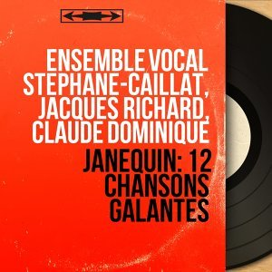 Ensemble vocal Stéphane-Caillat, Jacques Richard, Claude Dominique 歌手頭像