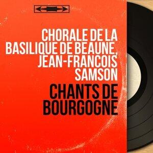 Chorale de la basilique de Beaune, Jean-François Samson 歌手頭像