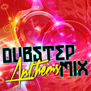 Dubstep Anthems, Dubstep Mix Collection 歌手頭像