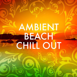Ambiente, Beach House Club, Ibiza Chill Out 歌手頭像