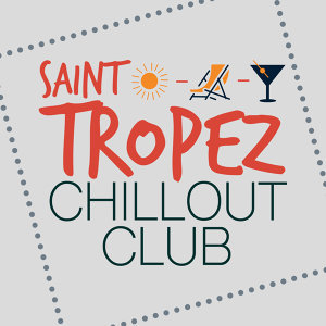 Cafe Ibiza Chillout Lounge, Saint Tropez Radio Lounge Chillout Music Club 歌手頭像
