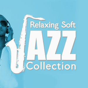 Relaxing Instrumental Songs, Saxophone Hit Players, Soft Instrumental Music 歌手頭像