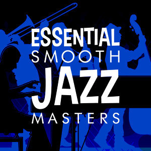 Essential Jazz Masters, Jazz for Wine Tasting, Smooth Jazz 歌手頭像