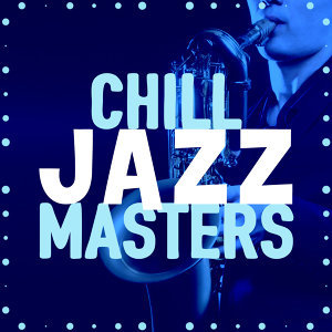 Chill Jazz Masters, Chilled Jazz Masters 歌手頭像