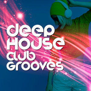 Deep Electro House Grooves, Deep House Club, House Party 歌手頭像