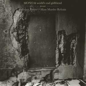 Mono & world's end girlfriend