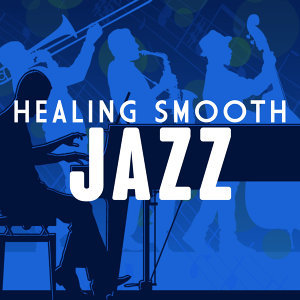 Jazz for a Rainy Day, Mood Music Artists, Smooth Jazz Healers 歌手頭像