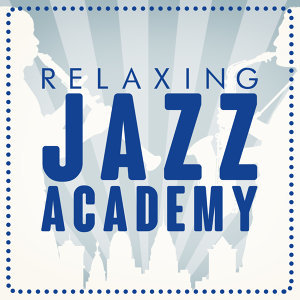 Easy Listening Music, Jazz Piano Essentials, Relaxing Instrumental Jazz Academy 歌手頭像