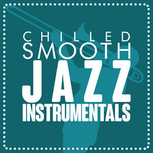 Easy Listening Chilled Jazz, Jazz Instrumentals, Relaxing Smooth Lounge Jazz 歌手頭像