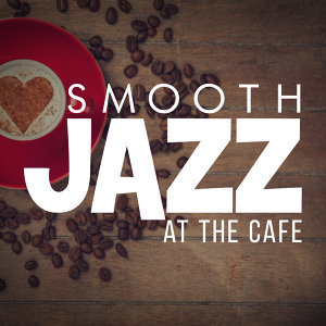 Instrumental Music Songs, Jazz Instrumental Songs Cafe, Smooth Jazz Café 歌手頭像