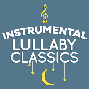 Baby Lullaby, Instrumental, Musique Classique 歌手頭像