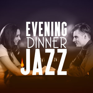 Dining with Jazz, Dinner Jazz, Dinner Music 歌手頭像