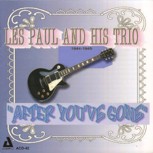 Les Paul and His Trio, 1944-1945 歌手頭像