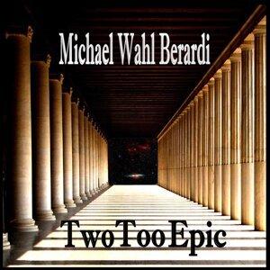 Michael Wahl Berardi 歌手頭像