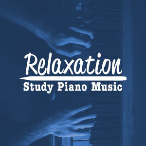 Música a Relajarse, Relaxation Study Music, Relaxing Piano Music 歌手頭像