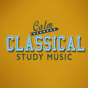 Calm Music for Studying, Classical Study Music, Relaxation Study Music 歌手頭像