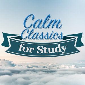 Calm Music for Studying, Classical Study Music, Exam Study Classical Music Orchestra 歌手頭像