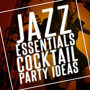 Jazz Essentials, Cocktail Party Ideas 歌手頭像