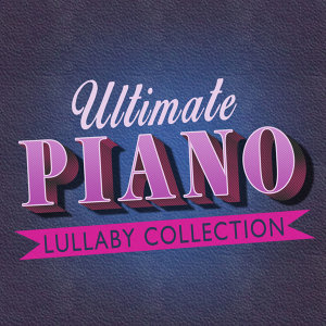 Classical Baby Music Ultimate Collection, Piano Lullabies, Relaxing Piano 歌手頭像