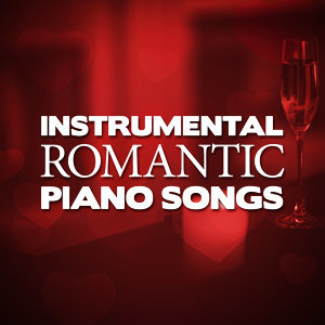 Instrumental Love Songs, Piano Love Songs, Romantic Piano 歌手頭像