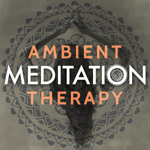 Ambient Music Therapy, Meditation Music, Moods 歌手頭像